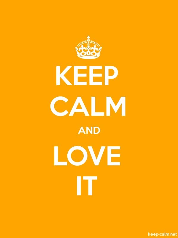 KEEP CALM AND LOVE IT - white/orange - Default (600x800)