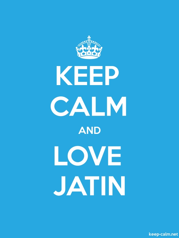 KEEP CALM AND LOVE JATIN - white/blue - Default (600x800)