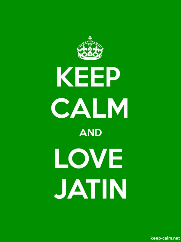 KEEP CALM AND LOVE JATIN - white/green - Default (600x800)