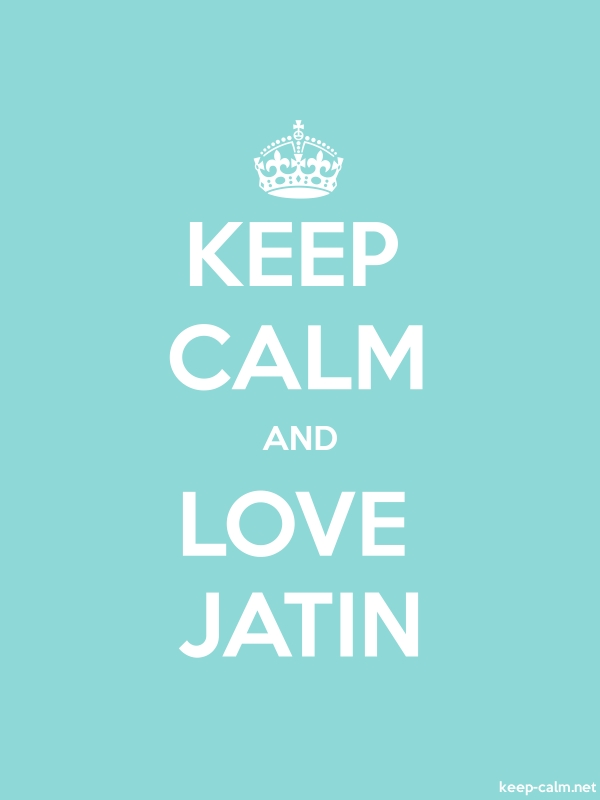 KEEP CALM AND LOVE JATIN - white/lightblue - Default (600x800)