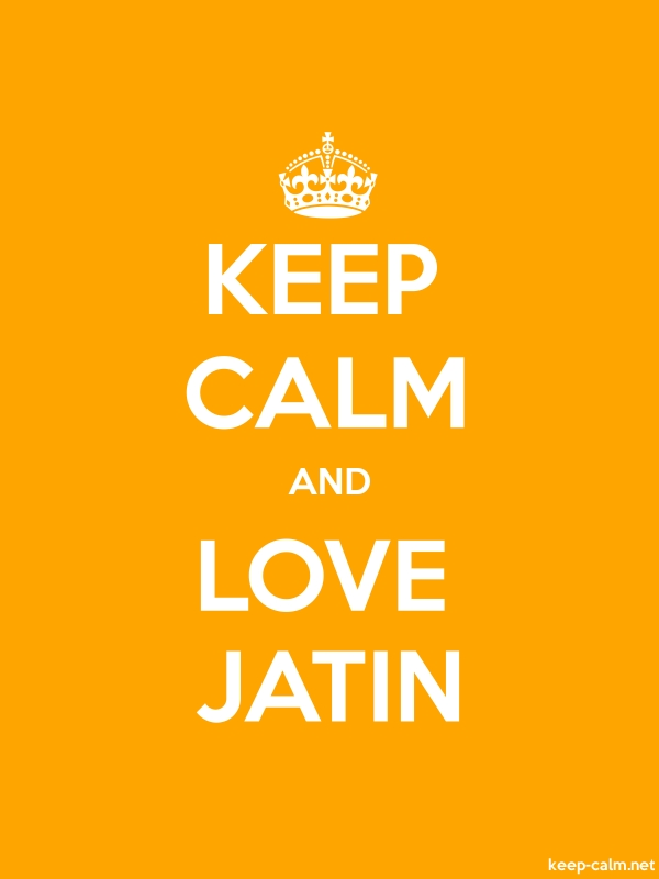 KEEP CALM AND LOVE JATIN - white/orange - Default (600x800)