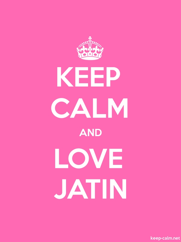 KEEP CALM AND LOVE JATIN - white/pink - Default (600x800)