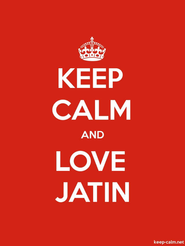 KEEP CALM AND LOVE JATIN - white/red - Default (600x800)