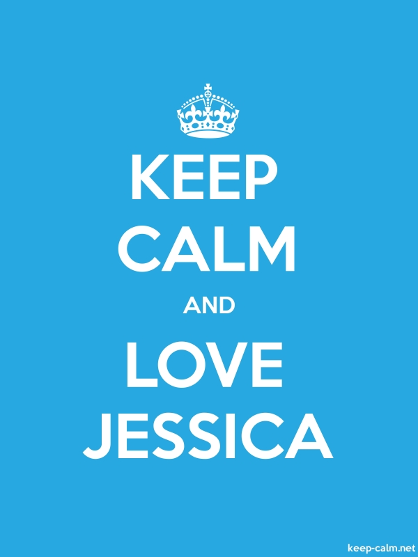 KEEP CALM AND LOVE JESSICA - white/blue - Default (600x800)