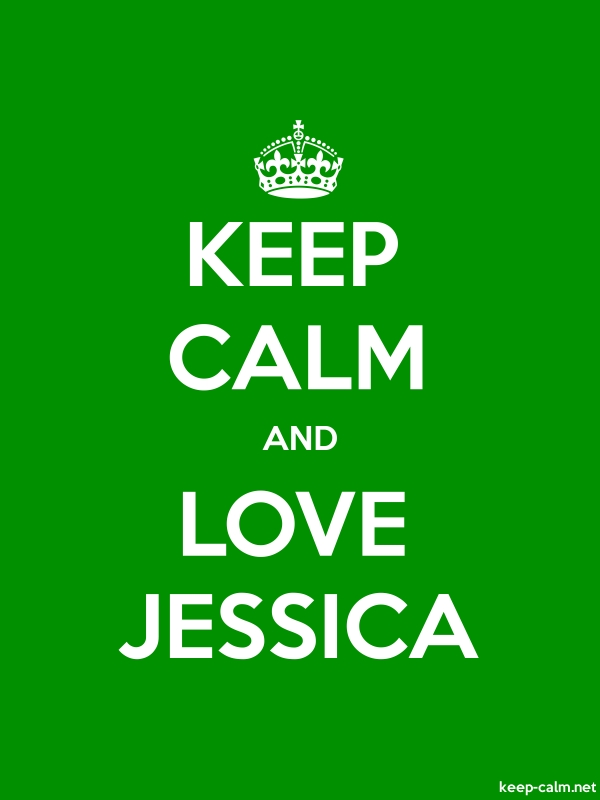 KEEP CALM AND LOVE JESSICA - white/green - Default (600x800)
