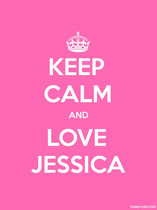 KEEP CALM AND LOVE JESSICA - white/pink - Default (600x800)