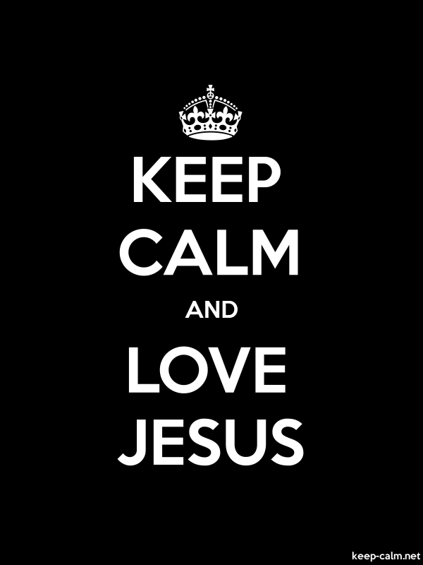 KEEP CALM AND LOVE JESUS - white/black - Default (600x800)