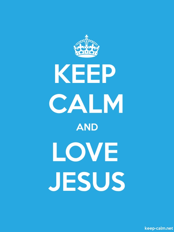 KEEP CALM AND LOVE JESUS - white/blue - Default (600x800)