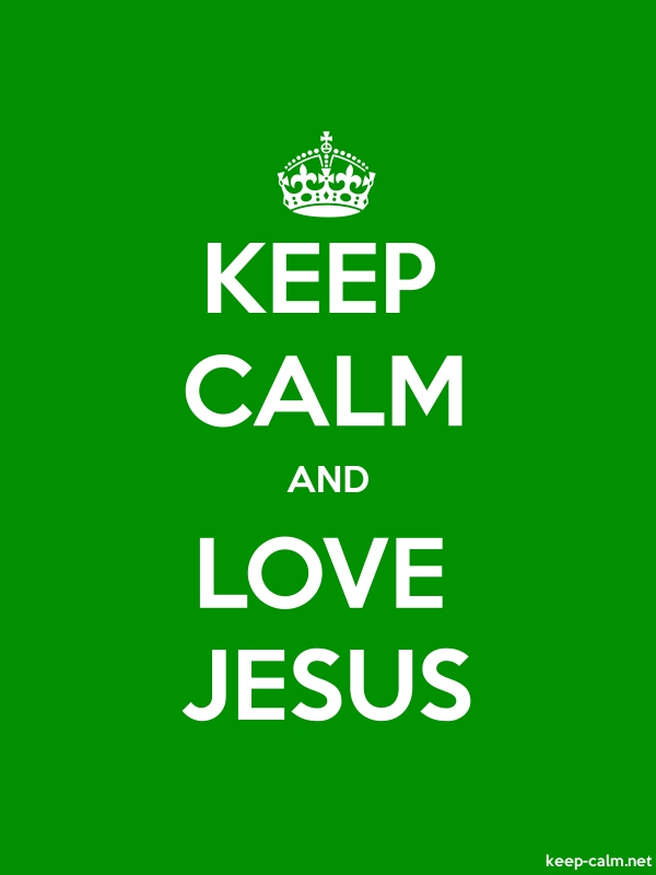 KEEP CALM AND LOVE JESUS - white/green - Default (600x800)
