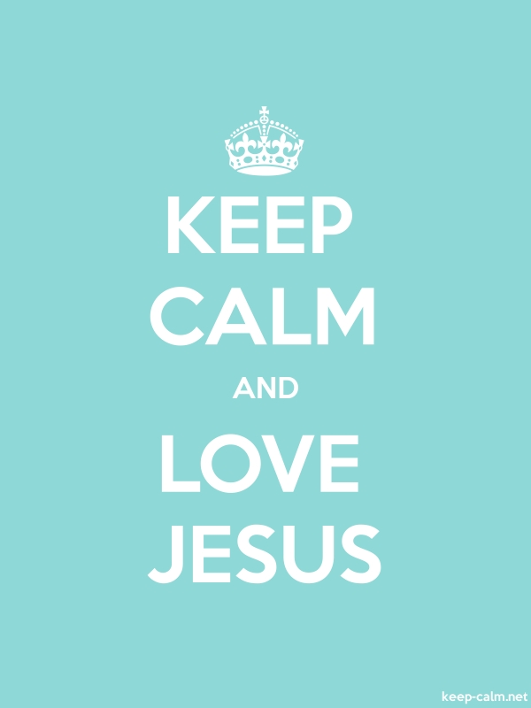 KEEP CALM AND LOVE JESUS - white/lightblue - Default (600x800)