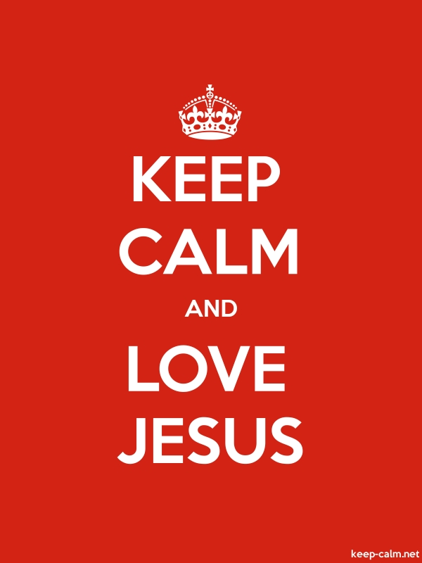 KEEP CALM AND LOVE JESUS - white/red - Default (600x800)