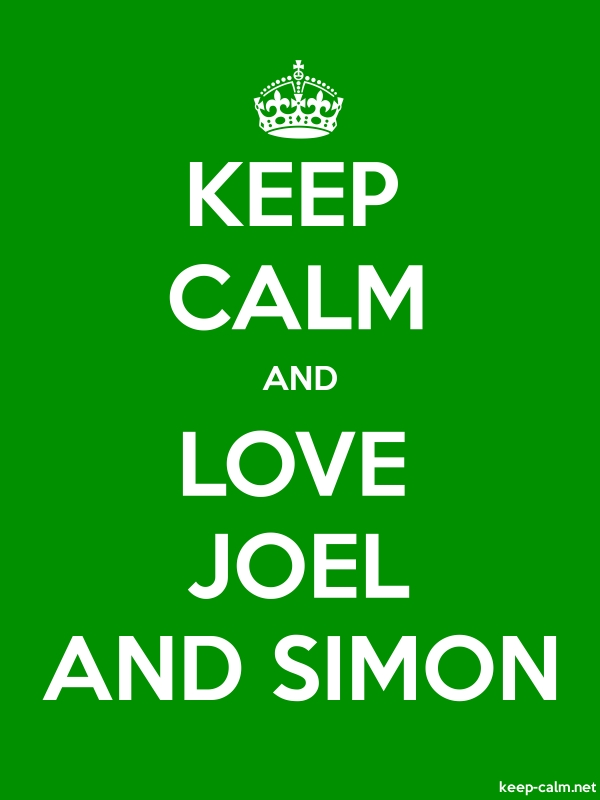 KEEP CALM AND LOVE JOEL AND SIMON - white/green - Default (600x800)