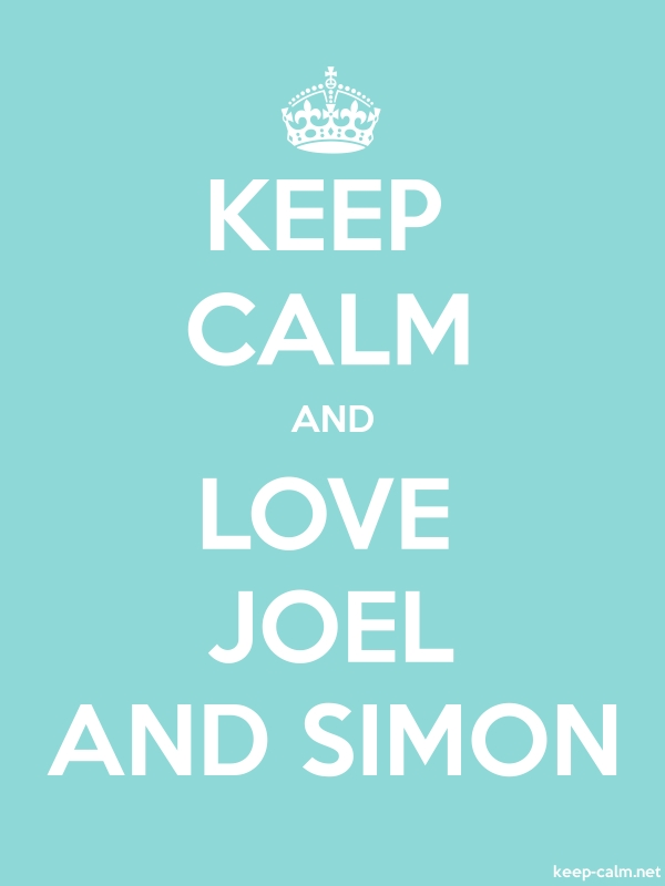 KEEP CALM AND LOVE JOEL AND SIMON - white/lightblue - Default (600x800)