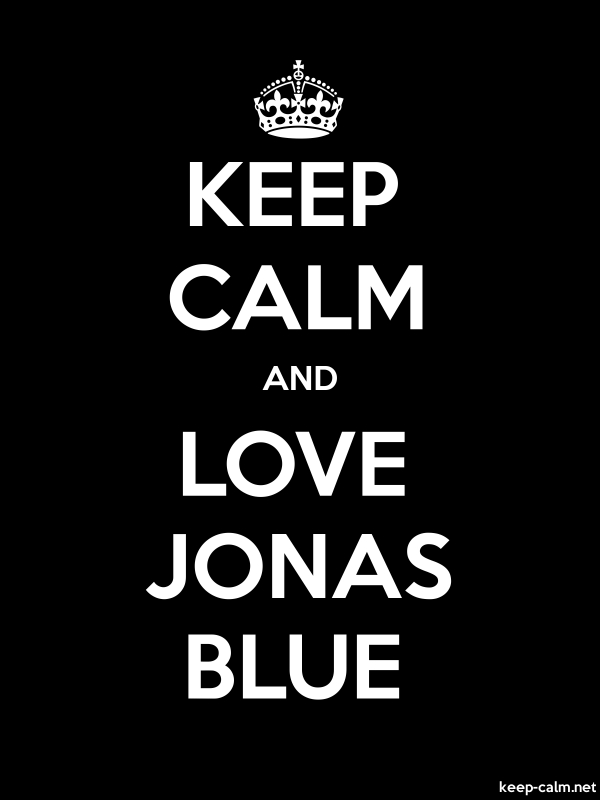 KEEP CALM AND LOVE JONAS BLUE - white/black - Default (600x800)