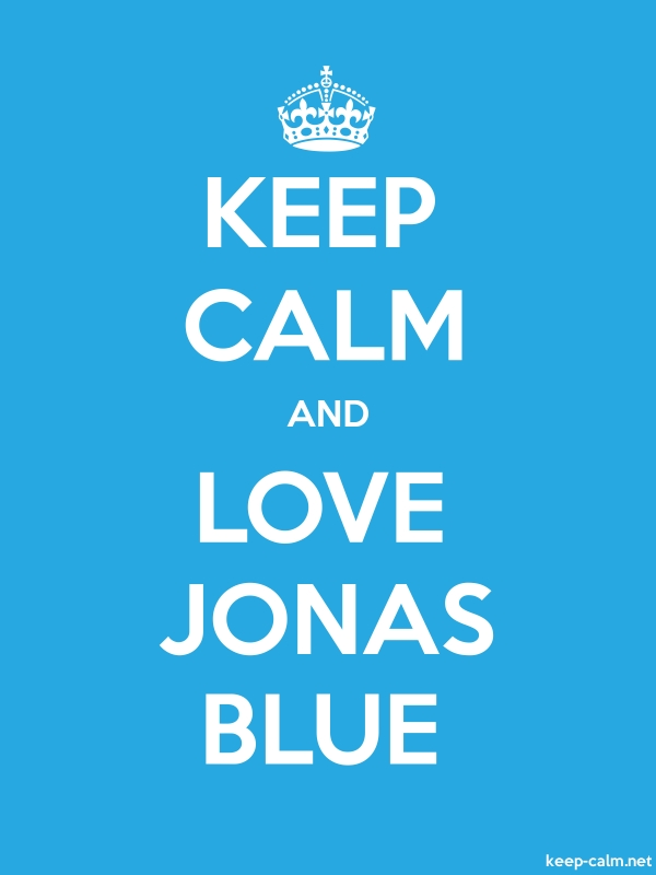 KEEP CALM AND LOVE JONAS BLUE - white/blue - Default (600x800)