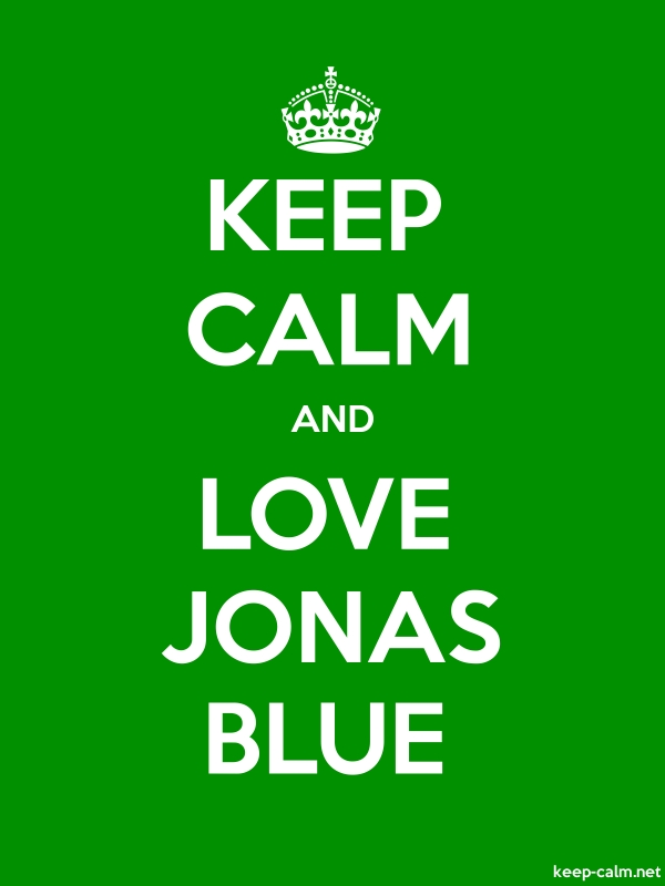 KEEP CALM AND LOVE JONAS BLUE - white/green - Default (600x800)