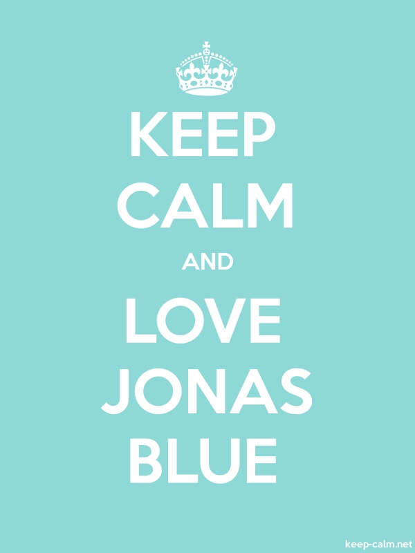 KEEP CALM AND LOVE JONAS BLUE - white/lightblue - Default (600x800)