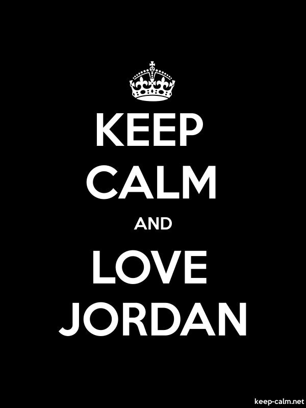 KEEP CALM AND LOVE JORDAN - white/black - Default (600x800)