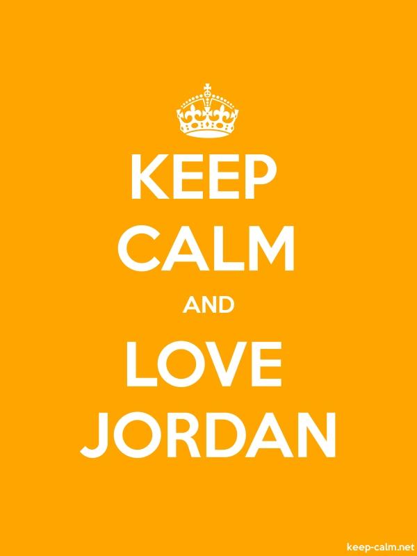 KEEP CALM AND LOVE JORDAN - white/orange - Default (600x800)
