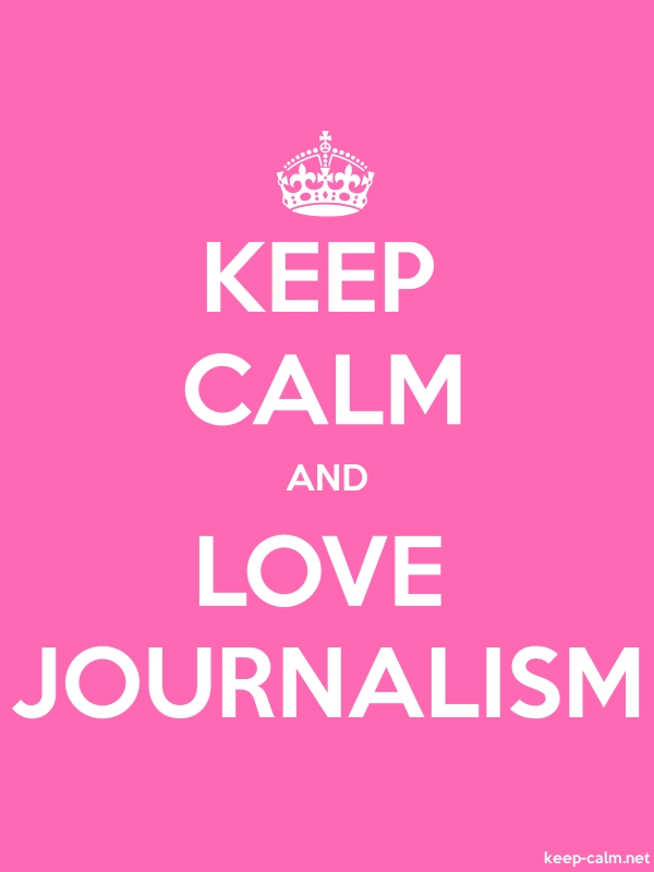 KEEP CALM AND LOVE JOURNALISM - white/pink - Default (600x800)