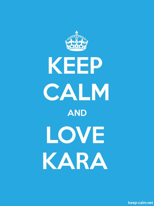 KEEP CALM AND LOVE KARA - white/blue - Default (600x800)