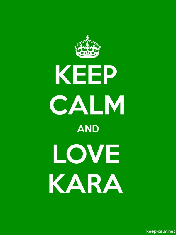 KEEP CALM AND LOVE KARA - white/green - Default (600x800)