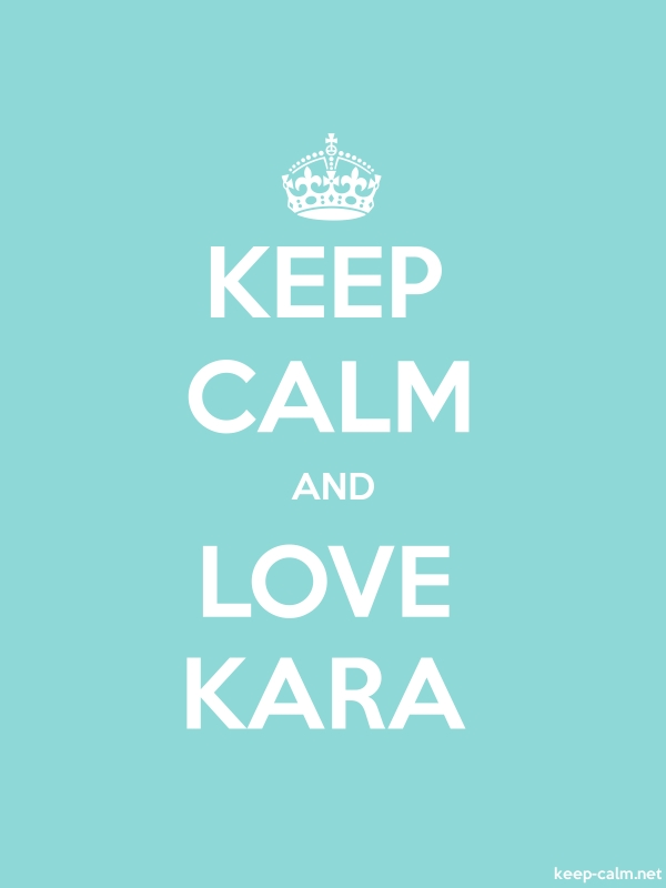 KEEP CALM AND LOVE KARA - white/lightblue - Default (600x800)