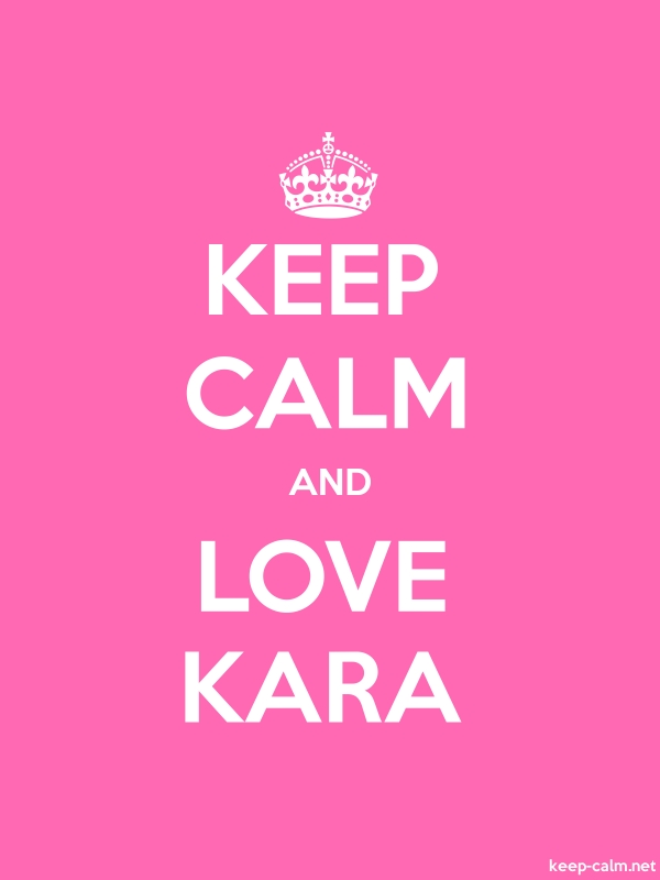 KEEP CALM AND LOVE KARA - white/pink - Default (600x800)