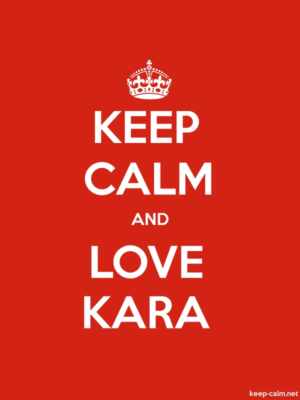 KEEP CALM AND LOVE KARA - white/red - Default (600x800)