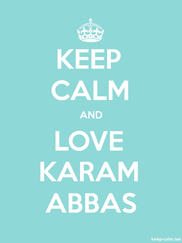 KEEP CALM AND LOVE KARAM ABBAS - white/lightblue - Default (600x800)