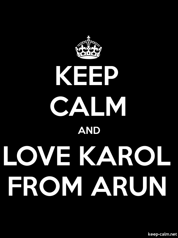 KEEP CALM AND LOVE KAROL FROM ARUN - white/black - Default (600x800)