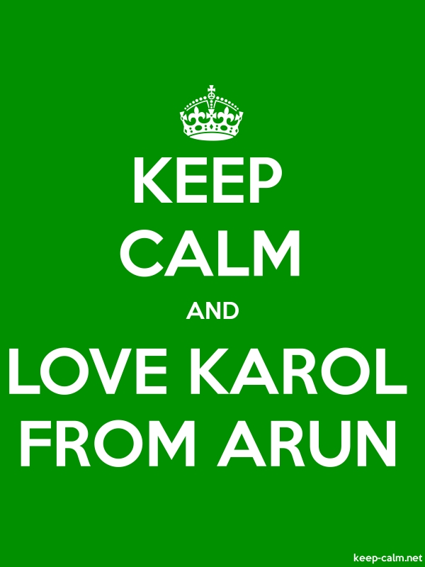KEEP CALM AND LOVE KAROL FROM ARUN - white/green - Default (600x800)