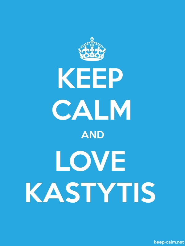 KEEP CALM AND LOVE KASTYTIS - white/blue - Default (600x800)