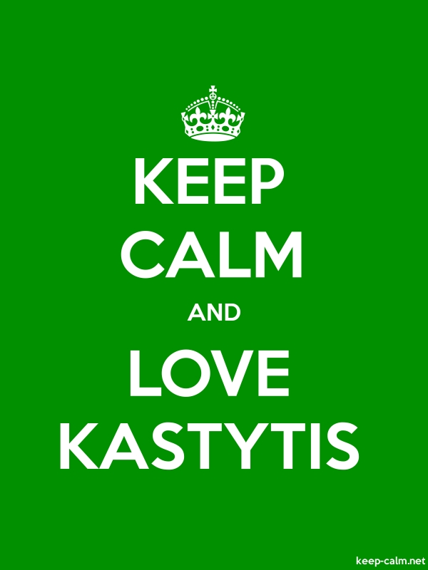 KEEP CALM AND LOVE KASTYTIS - white/green - Default (600x800)