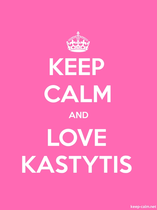 KEEP CALM AND LOVE KASTYTIS - white/pink - Default (600x800)
