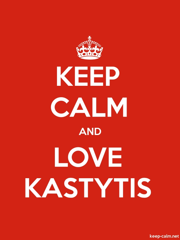 KEEP CALM AND LOVE KASTYTIS - white/red - Default (600x800)