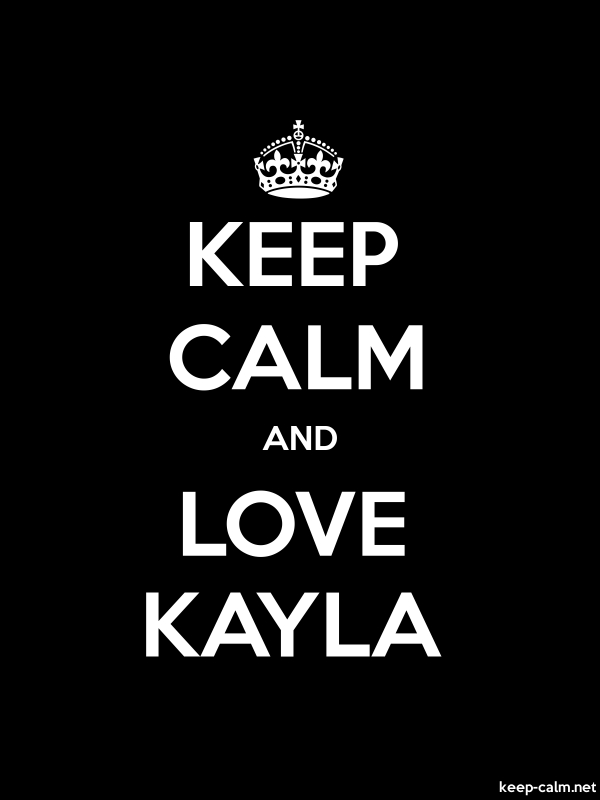 KEEP CALM AND LOVE KAYLA - white/black - Default (600x800)