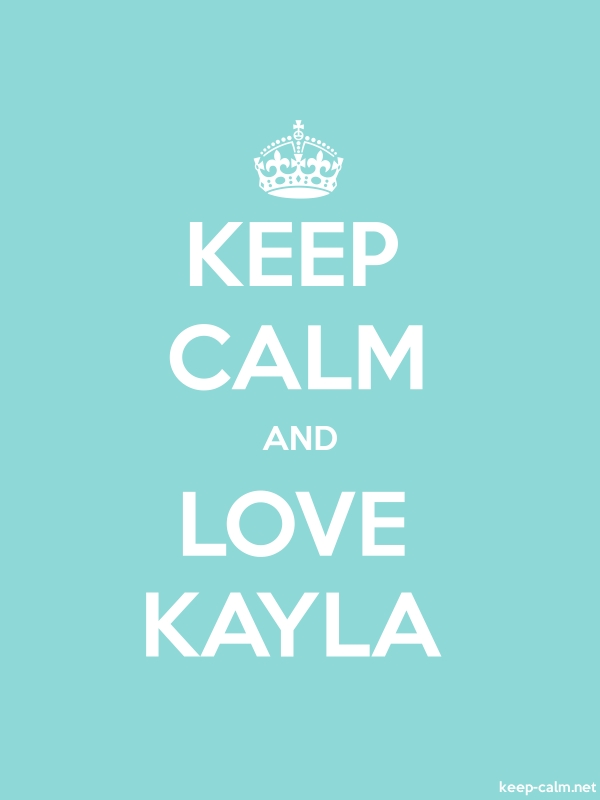 KEEP CALM AND LOVE KAYLA - white/lightblue - Default (600x800)
