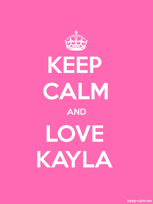 KEEP CALM AND LOVE KAYLA - white/pink - Default (600x800)