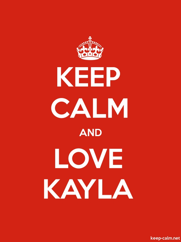 KEEP CALM AND LOVE KAYLA - white/red - Default (600x800)