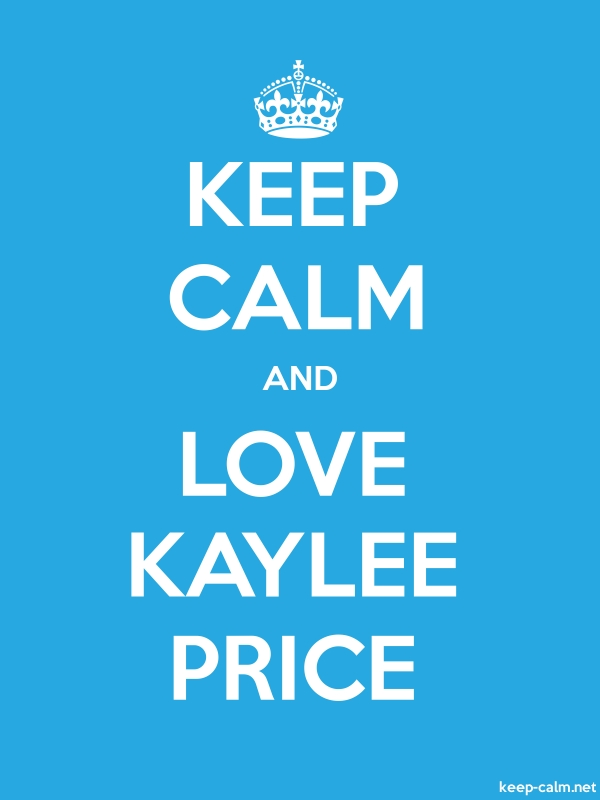 KEEP CALM AND LOVE KAYLEE PRICE - white/blue - Default (600x800)