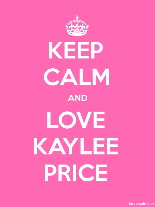 KEEP CALM AND LOVE KAYLEE PRICE - white/pink - Default (600x800)