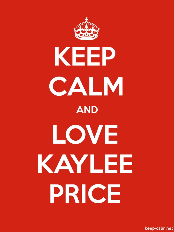 KEEP CALM AND LOVE KAYLEE PRICE - white/red - Default (600x800)