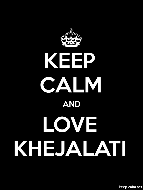 KEEP CALM AND LOVE KHEJALATI - white/black - Default (600x800)