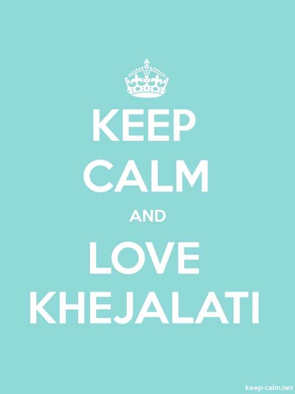 KEEP CALM AND LOVE KHEJALATI - white/lightblue - Default (600x800)