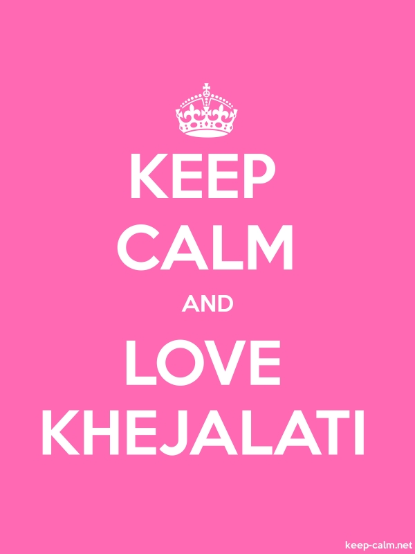 KEEP CALM AND LOVE KHEJALATI - white/pink - Default (600x800)