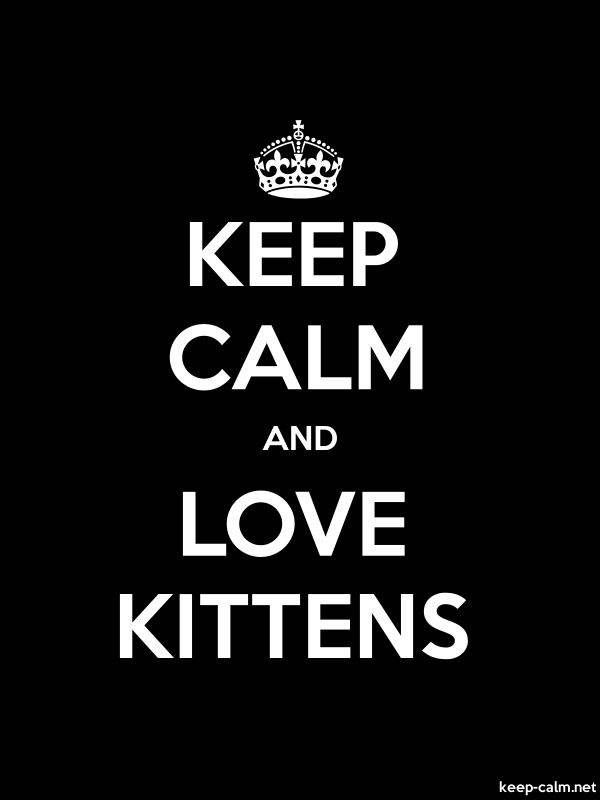 KEEP CALM AND LOVE KITTENS - white/black - Default (600x800)