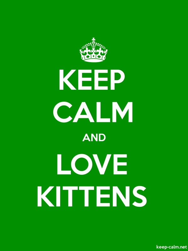 KEEP CALM AND LOVE KITTENS - white/green - Default (600x800)