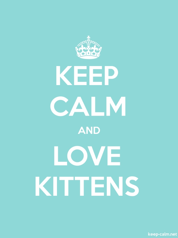 KEEP CALM AND LOVE KITTENS - white/lightblue - Default (600x800)