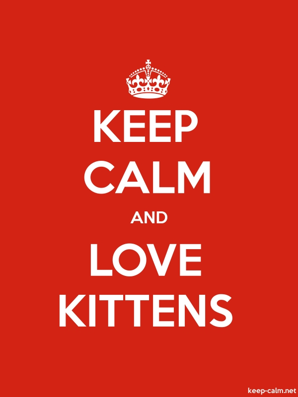 KEEP CALM AND LOVE KITTENS - white/red - Default (600x800)